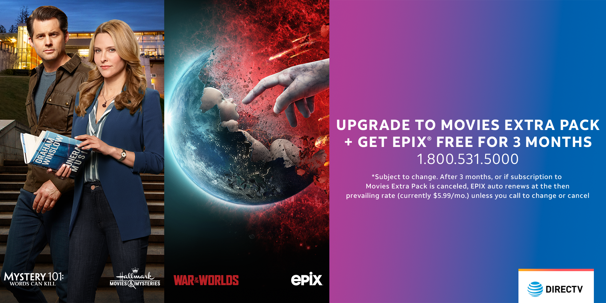 Upgrade to Movies Extra Pack for $4.99/mo. and get EPIX free for 3 months!