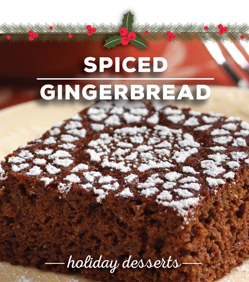 Spiced-Gingerbread_Holiday-Desserts-even-a-Scrooge-would-love.jpg